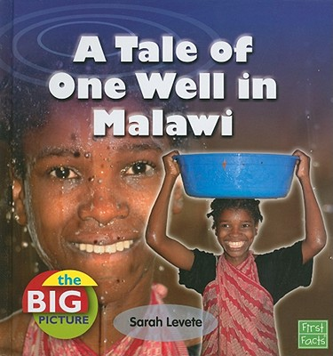 A Tale of One Well in Malawi By Levete, Sarah