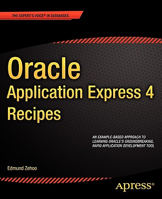 Oracle Application Express 4 Recipes By Zehoo, Edmund