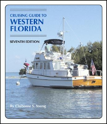 Cruising Guide to Western Florida By Young, Claiborne S.
