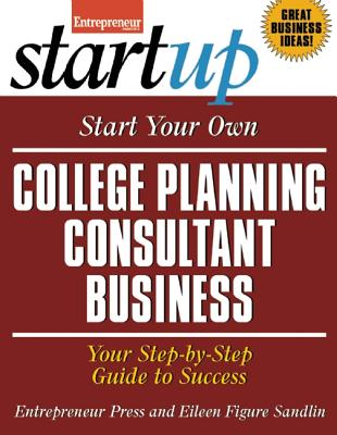 Start Your Own College Planning Consultant Business By Figure Sandlin, Eileen/ Entrepreneur Magazine (COR)